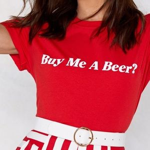 NEW: Nasty Gal Buy Me A Beer? Red T-shirt